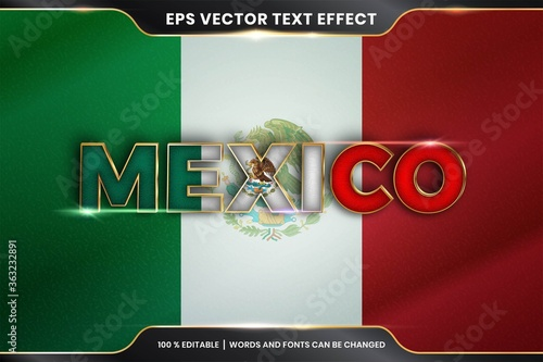 Obraz Editable text effect - Mexico with its national country flag - fototapety do salonu