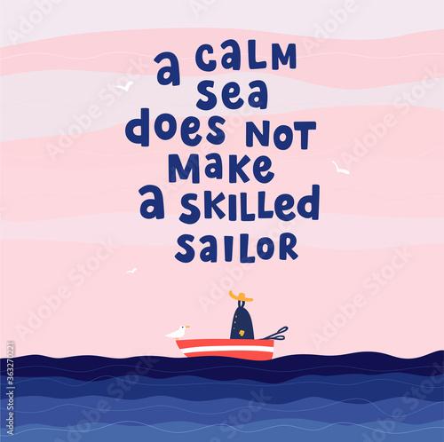 Fotografie, Obraz A calm sea does not make a skilled sailor