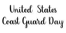 United States Coast Guard Day ...