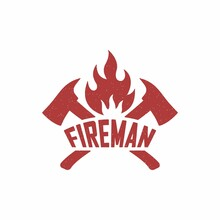 Color Illustration Of Text, Crossed Axes, Fire On A White Background. Vector Illustration Of A Firefighter Logo In Vintage Style With Grunge Texture.