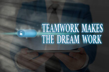 Word Writing Text Teamwork Makes The Dream Work. Business Photo Showcasing To Work Together Toward A Common Vision Graphics Padlock For Web Data Information Security Application System