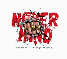 Fist Hand Graphic Illustration Punching Through Never Mind Slogan