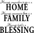 having somewhere to go is a home having someone to love is family having both is a blessing inspirational quotes and motivational typography art lettering composition vector