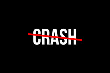 Crash. Crossed Out Word With A Red Line Meaning That Something Somehow Crashed. Economy Crash Or Car Crash