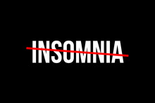 No More Insomnia. Crossed Out Word With A Red Line Meaning The Need To Work On Your Quality Sleep