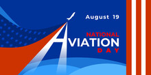 NATIONAL AVIATION DAY. Vector Web Banner, Poster, Card For Social Networks And Media. Logo With Airplane, Contrail And Letters A. Plane On The Background Of The American Flag, Star, Stripes And Text.