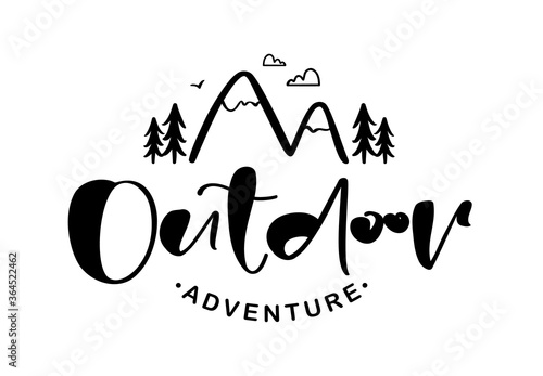 Fotografia, Obraz Vector illustration: Hand drawn brush lettering composition of Outdoor adventure with doodle pine forest and mountains