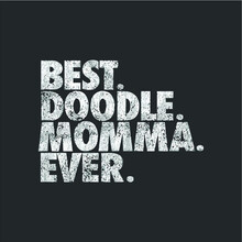 Womens Best Doodle Momma Ever ...