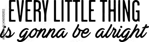 Valokuvatapetti every little thing is gonna be alright inspirational quotes and motivational typ