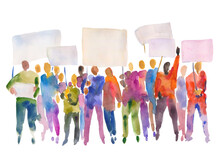 Hand Drawn Watercolor Illustration Of A Group Of People Holding Placards. Prosperous Crowd With Banners In Their Hands.