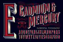 Cadmium & Mercury Is An Elegant Ornate Condensed Alphabet With An Old World, Old West, Or Circus Quality