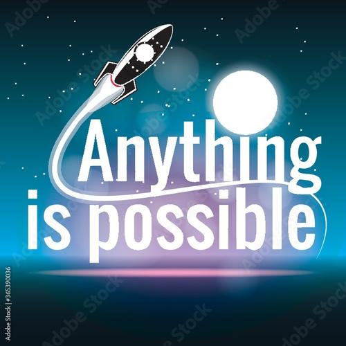 Obraz na płótnie anything is possible