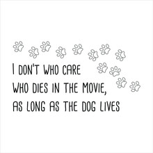 I Don't Who Care Who Dies In...