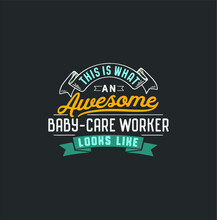 Funny Baby Care Worker Shirt A...