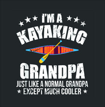 Kayaking Grandpa Just Like Nor...