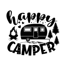 Happy Camper Motivational Slogan Inscription. Vector Quotes. Illustration For Prints On T-shirts And Bags, Posters, Cards. Isolated On White Background. Motivational And Inspirational Phrase.