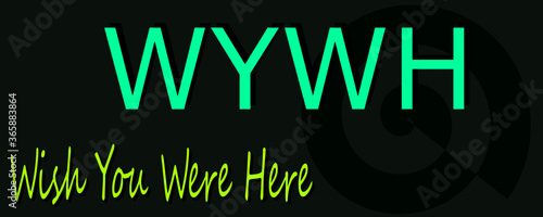 WYWH acronyms Wish You Were Here presented on logo style colorful vector for communication poster print illustration Wallpaper Mural