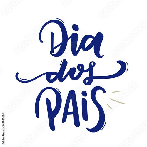 Fototapeta Dia dos Pais. Father's Day. Brazilian Portuguese Hand Lettering. Vector. obraz