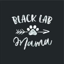 Black Lab Mama Labrador Retriever Lover Gifts Dog Mom Mother Design Vector New