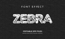 Zebra Font Effect. Striped Zebra Skin Effect Vector Design. Easy To Change Text And Font