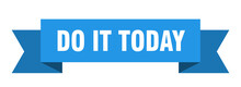 Do It Today Ribbon. Do It Today Paper Band Banner Sign