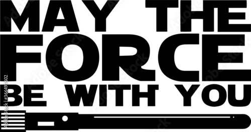 may the force be with you inspirational quotes and motivational typography art l Canvas Print