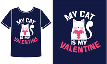 My Cat Is My Valentine T-shirt...