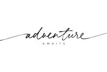 Adventure Awaits Ink Brush Vec...