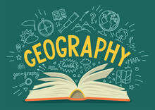 """Geography. Open Book With Hand Drawn Word """"geography"""" And Doodle. School Subject Or Scientifical Concept."""
