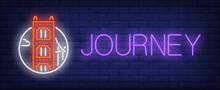 Journey Neon Sign. Golden Gate...