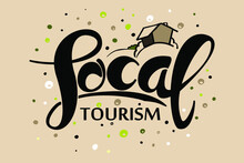 Local Tourism Handwritten Text With Line Art Country House. Black Lettering On Beige Staycation Concept. Support Local Countryside. Explore Home Country Calligraphy. Poster, Banner, Logo Dots, Bubbles