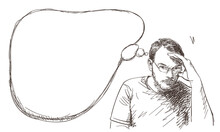 Man Thinking With Thought Bubble, Wearing Eye Glasses And Touching With Hand Forehead. Vector Sketch, Hand Drawn Illustration