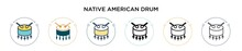 Native American Drum Icon In Filled, Thin Line, Outline And Stroke Style. Vector Illustration Of Two Colored And Black Native American Drum Vector Icons Designs Can Be Used For Mobile, Ui, Web