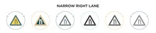 Narrow Right Lane Sign Icon In Filled, Thin Line, Outline And Stroke Style. Vector Illustration Of Two Colored And Black Narrow Right Lane Sign Vector Icons Designs Can Be Used For Mobile, Ui, Web