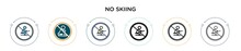 No Skiing Icon In Filled, Thin Line, Outline And Stroke Style. Vector Illustration Of Two Colored And Black No Skiing Vector Icons Designs Can Be Used For Mobile, Ui, Web