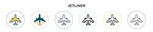 Jetliner Icon In Filled, Thin Line, Outline And Stroke Style. Vector Illustration Of Two Colored And Black Jetliner Vector Icons Designs Can Be Used For Mobile, Ui, Web