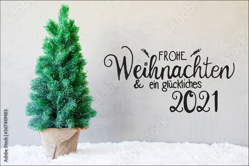 Merry Christmas 2021 Pictures Gray German Calligraphy Frohe Weihnachten Und Ein Glueckliches 2021 Means Merry Christmas And A Happy 2021 Chrismas Tree On Snow Gray Cement Background Stock Photo Adobe Stock