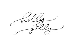Holly Jolly Vector Pen Lettering. Hand Drawn Modern Linear Calligraphy Isolated On White Background. Christmas Vector Ink Illustration. Creative Typography For Holiday Greeting Gift Poster, Cards