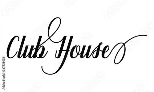 Obraz na plátně Club House Script Calligraphy Cursive Typography Black text lettering and phrase
