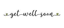 Hand Sketched GET WELL SOON Quote As Ad, Web Banner. Lettering For Banner, Header, Flyer, Card, Poster, Gift