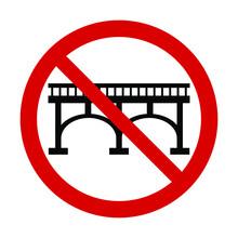 Prohibition Sign Black Bridge On A White Background, Vector