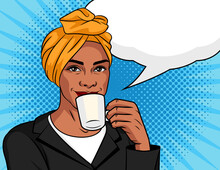 Vector Color Illustration In Pop Art Style. African American Woman In A Traditional Scarf On Her Head. Black Woman Is Drinking Coffee. Business Woman With Cup Of Coffee In Her Hand