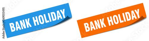 Obraz bank holiday paper peeler sign set. bank holiday sticker - fototapety do salonu
