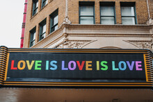 "Love Is Love Is Love"""" Rainbow Sign Displayed In Downtown During The Pride Parade"