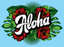 Vector Illustration With Aloha Lettering, Palm Leaves And Hibiscus