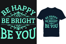 Be Happy Be Bright Be You Typo...