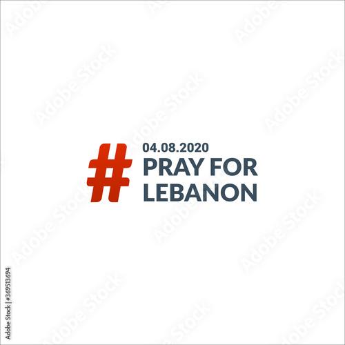 Fototapeta premium Módlcie się za Liban. Tag Social Media Hash. Ilustracja na białym tle wektor