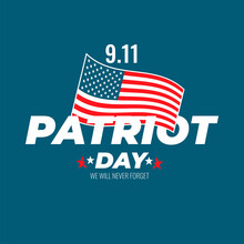 Patriot Day Of United States Of America. USA Patriotic Holiday Vector Card, Poster, Banner Template.  September 11, We Will Never Forget. USA Flag On Blue Background. Vector Illustration