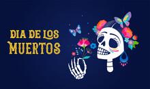 Dia De Los Muertos, Day Of The...