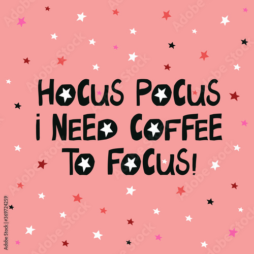 Obraz na plátne Hocus pocus i need coffee to focus